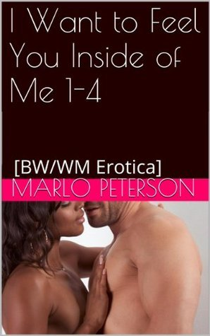 I Want to Feel You Inside of Me 1-4