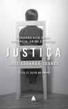 Justiça: pensando alto sobre violência crime e castigo