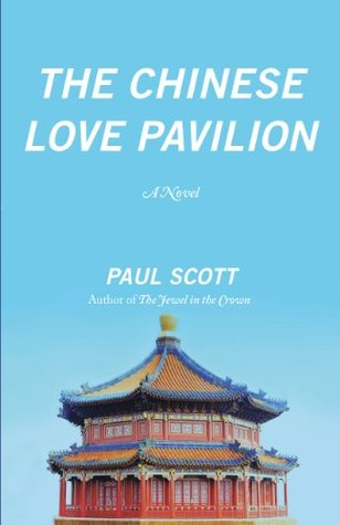 Ebook The Chinese Love Pavilion: A Novel by Paul Scott read!
