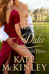 How to Lose a Duke in Ten Days by Kate McKinley