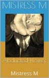 Abducted Flower