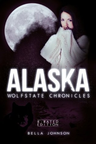 Ebook Alaska - RATED R VERSION by Bella Johnson DOC!
