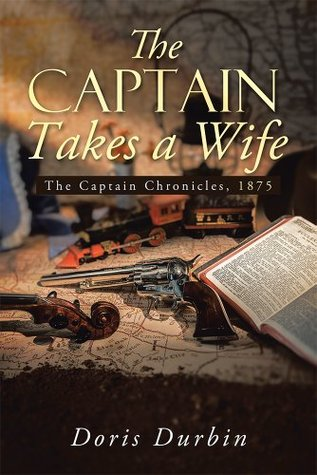 The Captain Takes a Wife by Doris Durbin