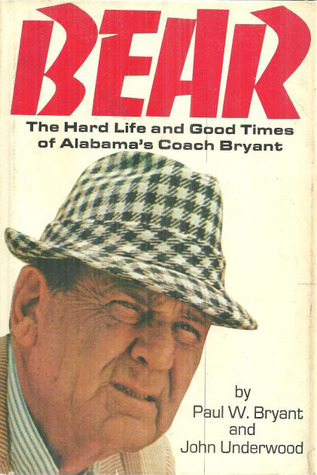 bear-the-hard-life-and-good-times-of-alabama-s-coach-bryant