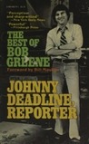 Johnny Deadline, Reporter: The Best Of Bob Greene