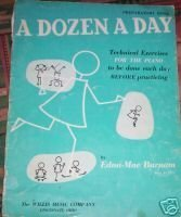 A Dozen A Day (Preparatory Book) Technical Exercises for the Piano to be done each day before practicing