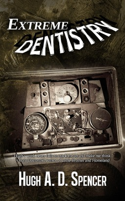 Extreme Dentistry by Hugh A. D. Spencer
