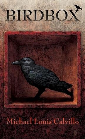 Birdbox By Michael Louis Calvillo