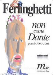 Non come Dante. Poesie inedite (1990-1995)