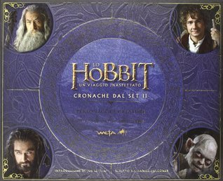 Lo Hobbit: Un Viaggio Inaspettato - Cronache dal Set II. Personaggi e Creature (The Hobbit Chronicles #2)