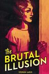 The Brutal Illusion