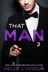 That Man 3 by Nelle L'Amour