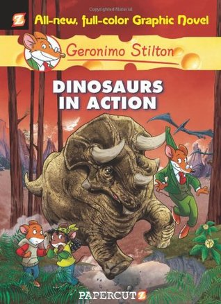 Dinosaurs in Action! (Geronimo Stilton Graphic Novels, #7)