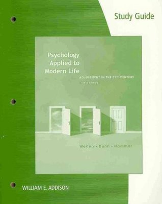 Study Guide for Weiten/Dunn/Hammer S Psychology Applied to Modern Life: Adjustment in the 21st Century, 10th