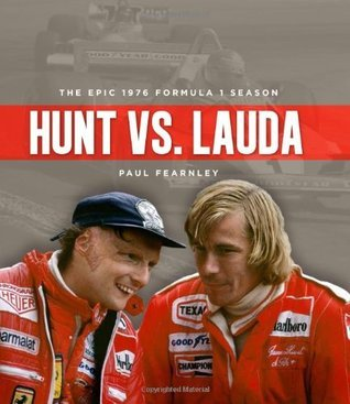Hunt vs. Lauda: The Epic 1976 Season in Formula One