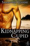 Kidnapping Cupid by Samantha Lehane