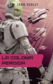 La colonia perdida (Fuerzas de defensa coloniales, #3)