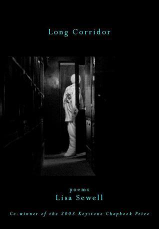 Long Corridor (Keystone Chapbook Series, #3)