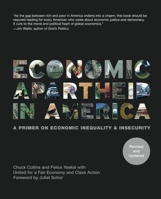 Economic Apartheid In America: A Primer On Economic Inequality & Insecurity