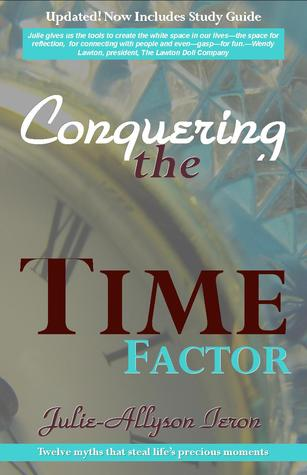 Conquering the Time Factor, Updated with Study Guide by Julie