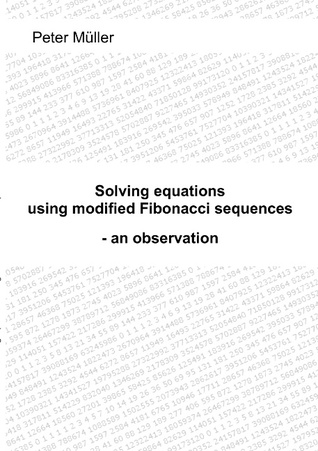 Solving equations - using modified Fibonacci sequences: - an observation