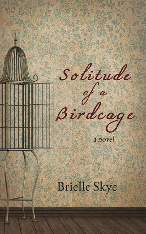 Solitude of a Birdcage (Forget Me Not #1)