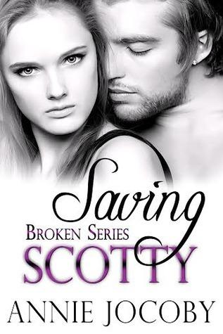 Saving Scotty (Broken, #2)
