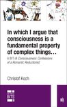 In which I argue that consciousness is a fundamental property of complex things…: A BIT of Consciousness (MIT Press BITS)