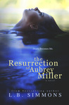 The Resurrection of Aubrey Miller by L.B. Simmons