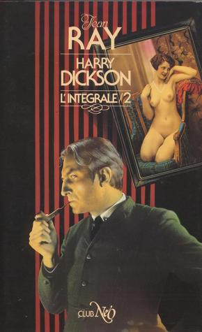 Harry Dickson - L'intégrale 2 (Harry Dickson, #2)