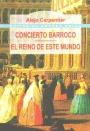 Concierto barroco / El reino de este mundo