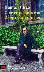 Conversaciones con Alejo Carpentier por Ramón Chao, Alejo Carpentier