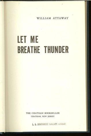 Let Me Breathe Thunder