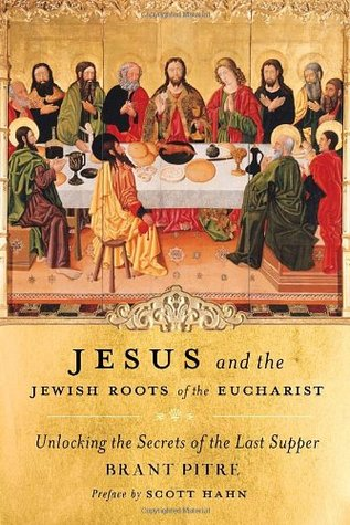 Jesus and the Jewish Roots of the Eucharist: Unlocking the Secrets of the Last Supper EPUB