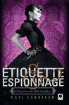 Etiquette & Espionnage by Gail Carriger