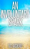 An Involuntary Spark (Summerhouse #1)