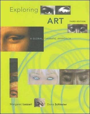 M. Lazzari's,D. Schlesie's Exploring Art 3rd(third) edition (Exploring Art: A Global, Thematic Approach [Paperback])(2007)