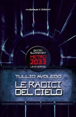 Le radici del Cielo (Uniwersum «Metro 2033»)