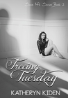 Freeing Tuesday (Save Me, #2)