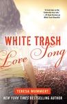 White Trash Love Song by Teresa Mummert