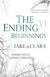 The Ending Beginnings: Jake & Clara (The Ending, #0.6)