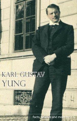 Karl Gustav Yung: Life and Work