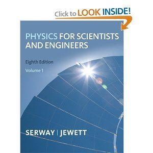 Physics for Scientists and Engineers 8th (Eighth) Edition byW. Jewett