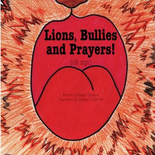 Lions, Bullies and Prayers! (oh my!) (Grandma Sue's Bible Adventures in Rhyme)