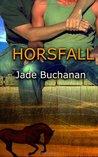 Horsfall by Jade Buchanan