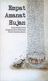 Empat Amanat Hujan: Bunga Rampai Puisi Panggung Sastra Komunitas Dewan Kesenian Jakarta
