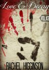 Love and Decay, Vol. Three (Love and Decay 2, #1-4)