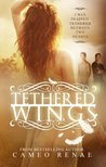 Tethered Wings by Cameo Renae