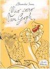 Mio caro Van Gogh,