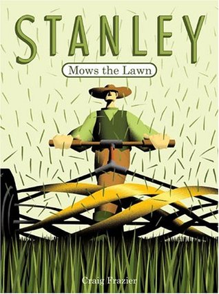 Stanley Mows the Lawn by Craig Frazier